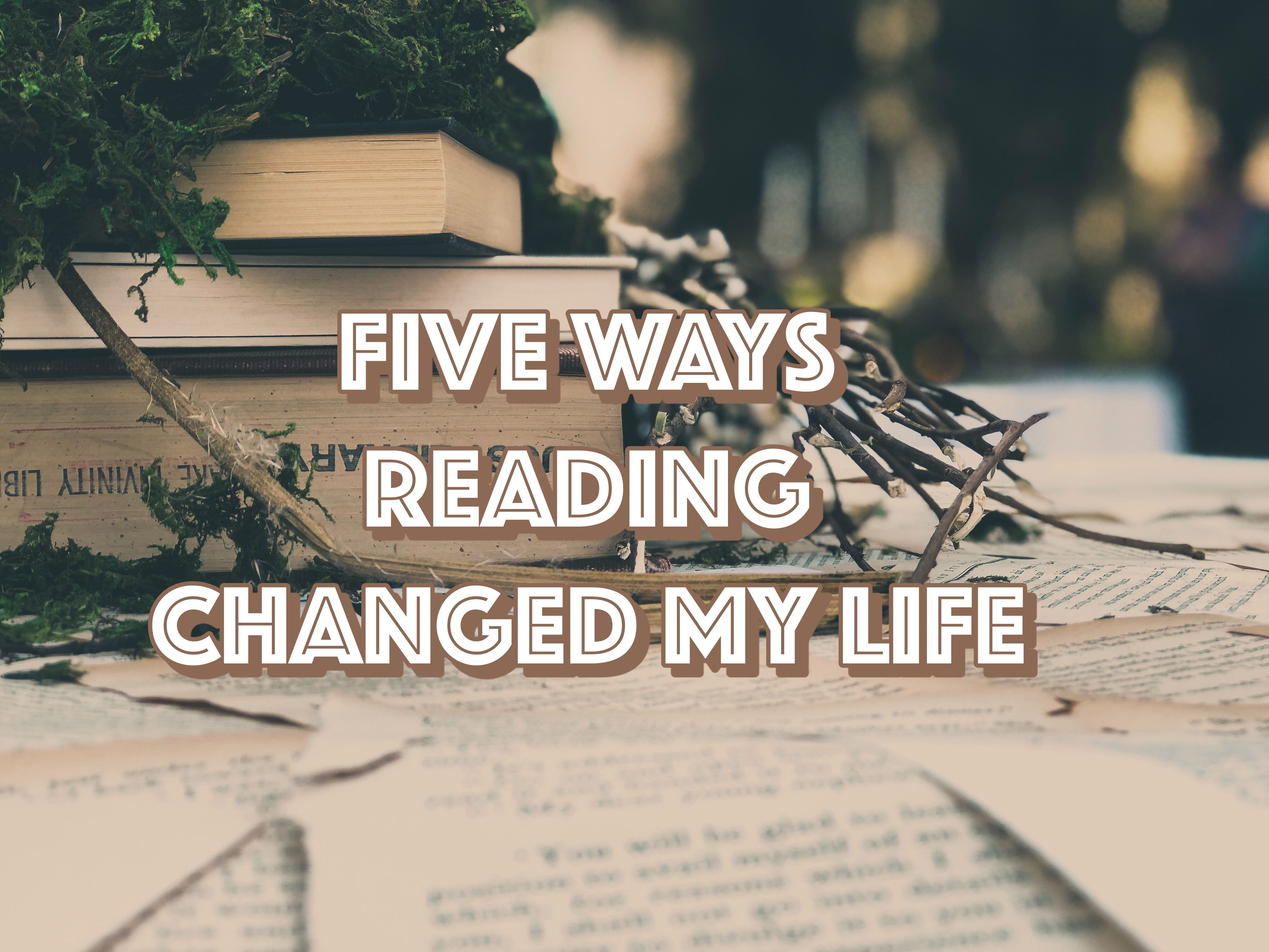 Five ways reading changed my life